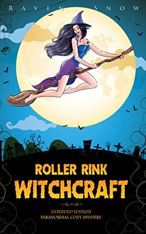 """Roller Rink Witchcraft (Harper """"Foxxy"""" Beck #1)"""