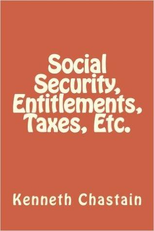 Social Security, Entitlements, Taxes, Etc.