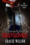 Beautifully Destroyed (The Beautifully Series Book 1)