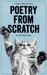 Poetry from Scratch by Jennifer McCartney