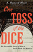 One Toss of the Dice: The I...