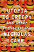 Utopia Is Creepy: And Other...