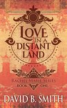 Love In a Distant Land (Rachel Marie #1)
