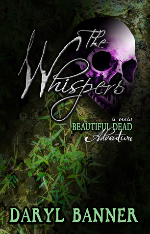 The Whispers (A new BEAUTIFUL DEAD Adventure) (The Beautiful Dead, #4)