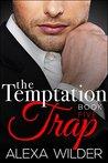 The Temptation Trap, Book 5 by Alexa Wilder