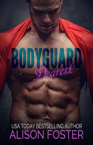 Bodyguard Dearest by Alison Foster