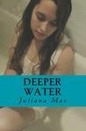 Deeper Water by Juliana Mae