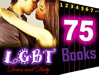 LGBT: Down and Dirty: 75 Books Mega Bundle Collection