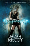 Artificial (The Kepler Chronicles, #1)