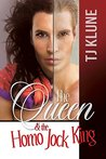 The Queen & the Homo Jock King by T.J. Klune