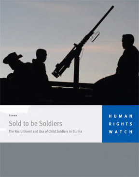 Sold to be Soldiers: The Recruitment of Child Soldiers in Burma