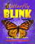 Butterfly Blink: A Book Wit...