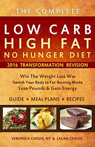 Low Carb High Fat No Hunger Diet & Recipe Book: Keto Hybrid for Weight Loss (Low Carb Ketogenic Diet & Recipes Book 1)