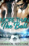 More Than the Ball