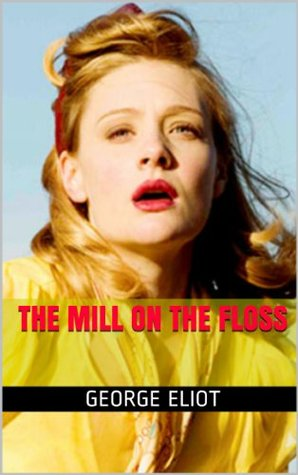 The Mill on The Floss (Illustrated) (eMagination 50 Classics)