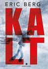 Kalt by Eric Berg