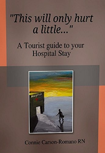 This Will Only Hurt a Little....: A Tourist Guide to Your Hospital Stay