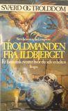 Troldmanden fra Ildbjerget (Sværd og trolddom, #1)