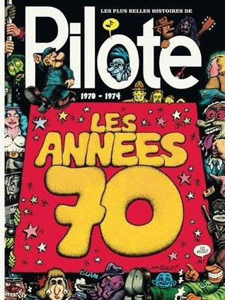 Les plus belles histoires de Pilote : De 1970 à 1974