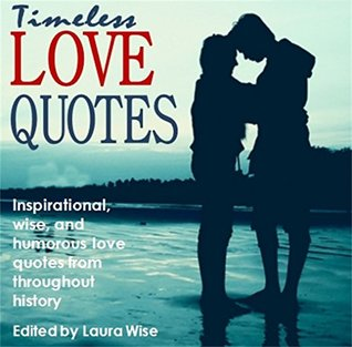 Timeless Love Quotes Alluring Timeless Love Quotes Inspirational Wise And Humorous Love