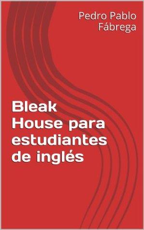 Bleak House para estudiantes de inglés (Libros para estudiantes de inglés nº 4)