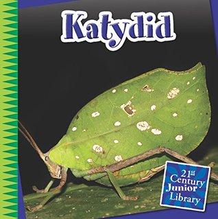 Katydid (21st Century Junior Library: Creepy Crawly Critters)
