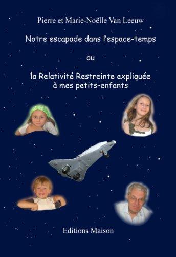 Notre escapade dans l'espace-temps ou la Relativité Restreinte expliquée à mes petits-enfants (édition noir & blanc) (Les lois de la physique expliquées à mes petits-enfants t. 1)