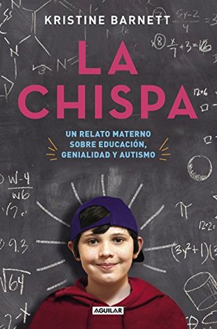 La chispa: Un relato materno sobre educación, genialidad y autismo