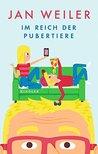 Im Reich der Pubertiere by Jan Weiler