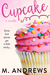 Cupcake (Sticky Sweet, #1) by M. Andrews