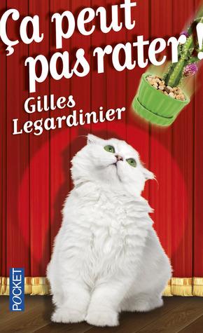 Ça peut pas rater by Gilles Legardinier