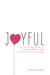 Joyful: A Truthful Guide To...