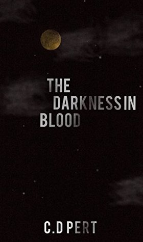 The Darkness in Blood (The Blood Saga Book 1)
