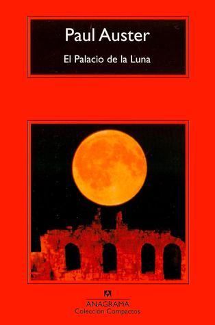 El Palacio de la Luna by Paul Auster