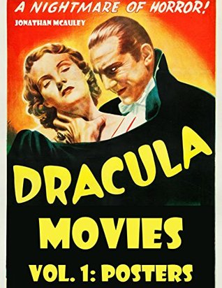 DRACULA MOVIES, VOLUME 1: POSTERS: A Collection Of Dracula Movie Posters From Around The World