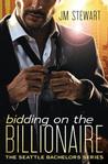 Bidding on the Billionaire by J.M. Stewart