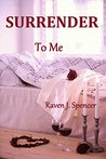Surrender To Me (Surrender Trilogy, #2)