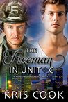 The Fireman in Unit C by Kris Cook