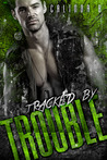 Tracked by Trouble (Bad Boys Need Love, Too Book 3)