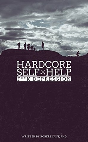 Hardcore Self Help: F**k Depression by Robert Duff-P2P – Releaselog