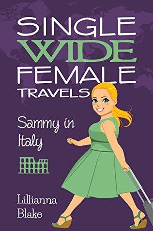 Sammy in Italy (Single Wide Female Travels, #2)