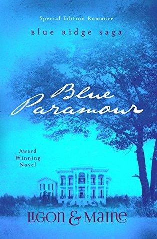 Blue Paramour: A Softer Shade of Blue: Romance Edition (The Blue Ridge Saga Book 1)