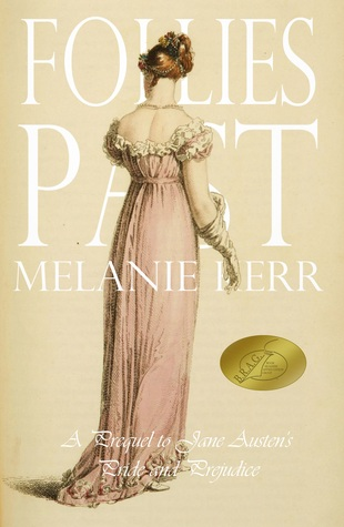 Follies Past: A Prequel to Pride and Prejudice