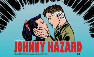 Johnny Hazard: The Newspaper Dailies, Vol. 4: (1949-1951)