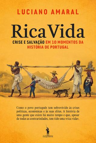 Rica Vida : Crise e Salvação em 10 Momentos da História de Portugal