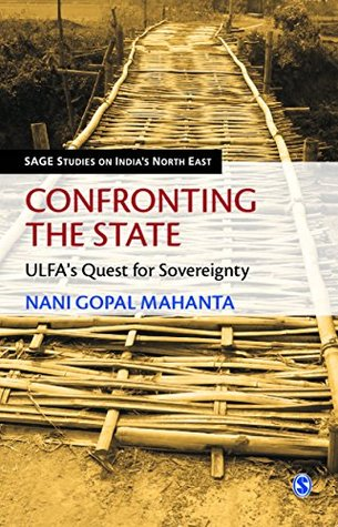 confronting-the-state-ulfa-s-quest-for-sovereignty-sage-studies-on-india-s-north-east