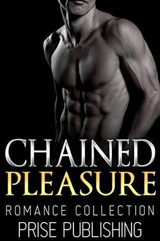 ROMANCE: Chained Pleasure: (AMAZING VALUE BONUS OF 40+ FREE BOOKS!!!) (Contemporary New Adult Pregnancy Threesome Romance Short Stories)