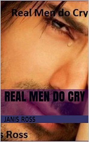 Real men do cry (Big girl's don't cry Book 2)