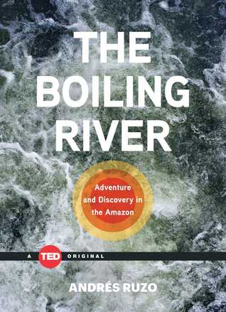 The Boiling River: Adventure and Discovery in the Amazon