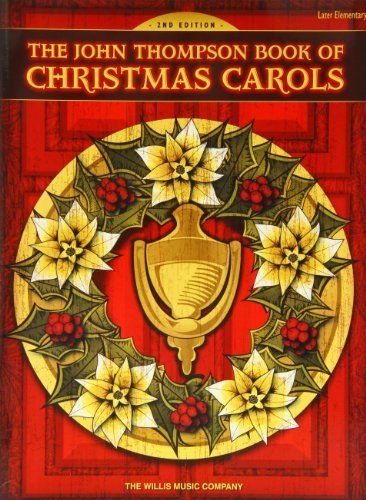 John Thompson Book of Christmas Carols: Pt. 2: Later Elementary